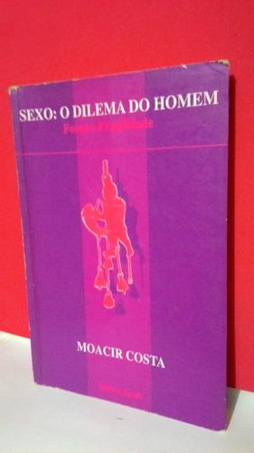 livro sexo: o dilema do homem - moacir costa - frete grátis