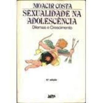 livro sexualidade na adolescencia moacir costa