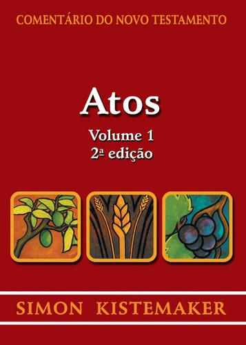 livro simon kistemaker - atos vol 01 - comentário do nt
