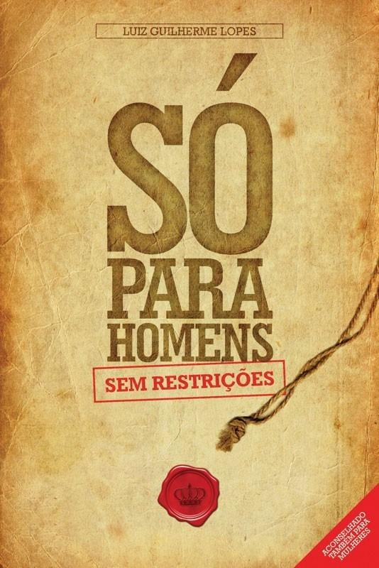 0b1dccd8b Livro Só Para Homens - Luis Guilherme Lopes - R  29
