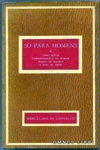 6cb877be9 Livro So Para Homens Marcelino De Carvalho - R  12