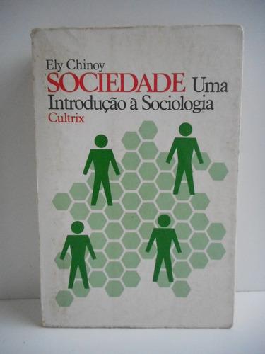 livro sociedade uma introdução á sociologia ely chinoy