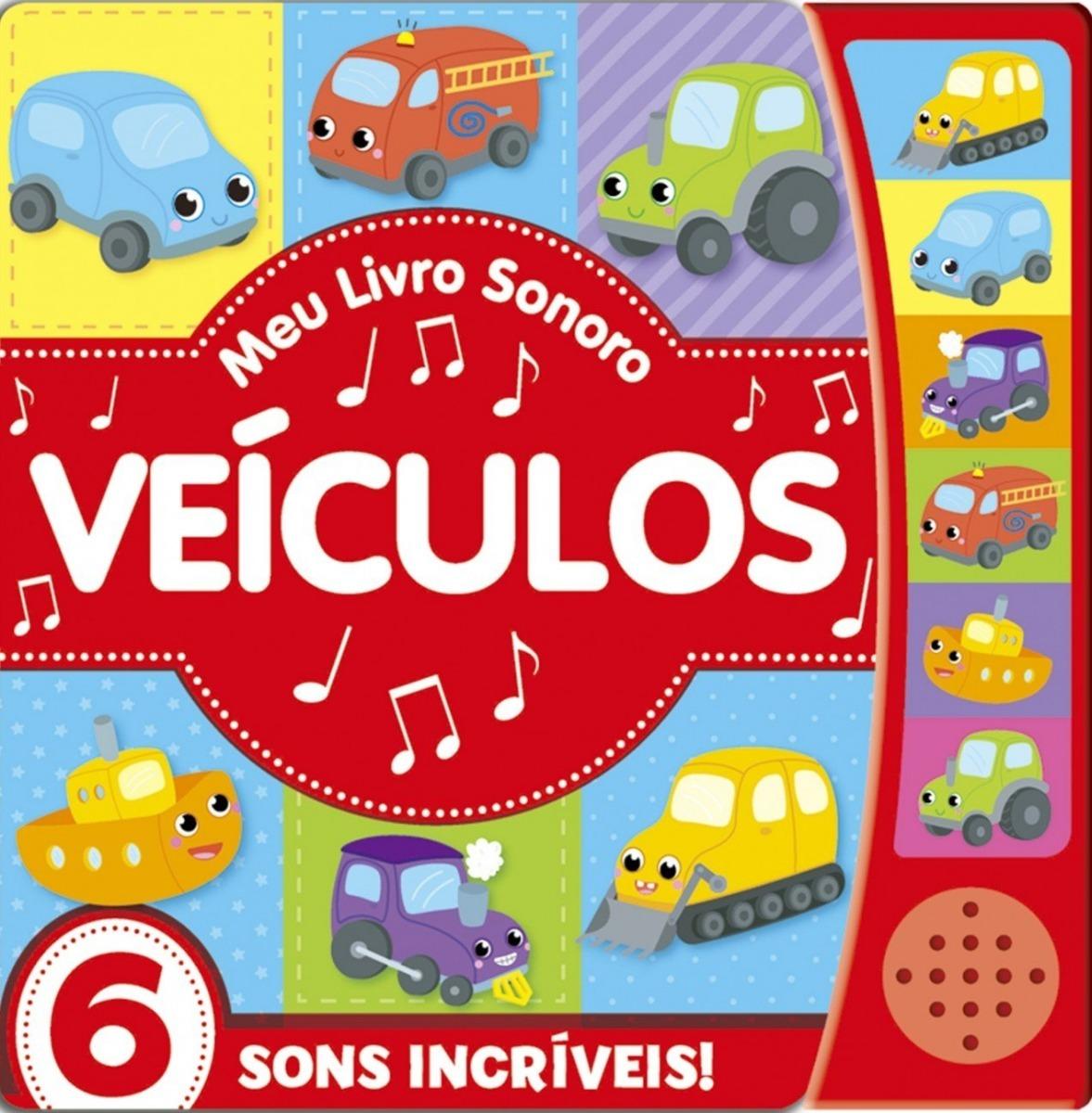 Livro Sonoro C/6 Sons Incríveis - Meu Livro Sonoro Veículos - R ...