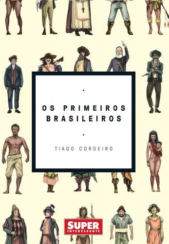 livro superinteressante os primeiros brasileiros  t.cordeiro