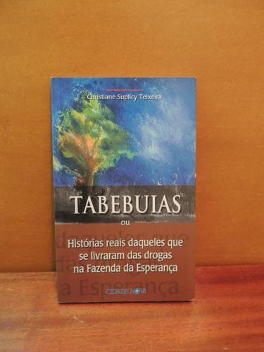 livro tabebuias histórias reais christiane suplicy teixeira