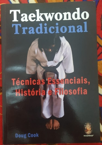 livro taekwondo tradicional - técnicas essenciais, historia