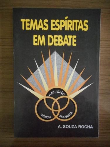 livro temas espíritas em debates a. souza rocha