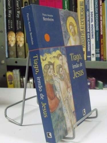 livro - tiago, irmão de jesus - pierre-antoine bernheim