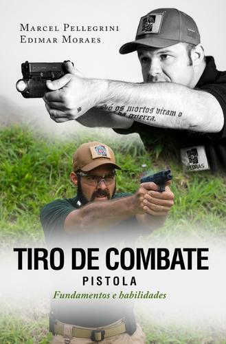 livro tiro de combate -  pistola _ fundamentos e habilidades