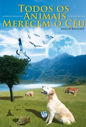livro todos os animais merecem o céu