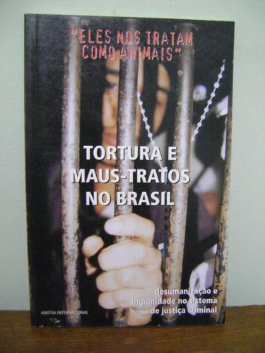 livro tortura e maus-tratos no brasil anistia internacional