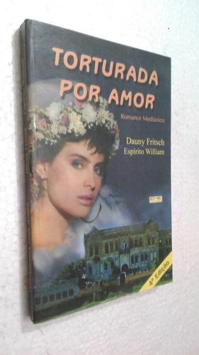 livro torturada por amor - dauny fritsch
