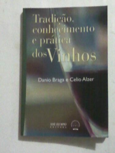 livro: tradição conhecimento e prática dos vinhos