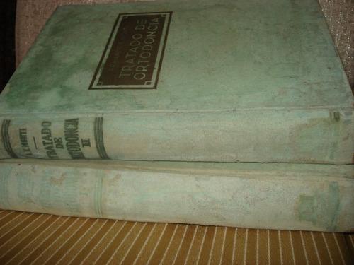 livro tratado  de ortodontia -2 volumes- antigo- raro