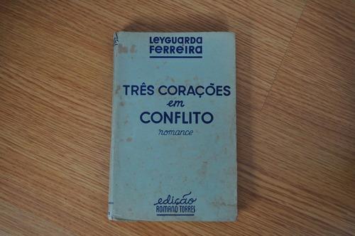 livro - três corações em conflito - leyguarda ferreira