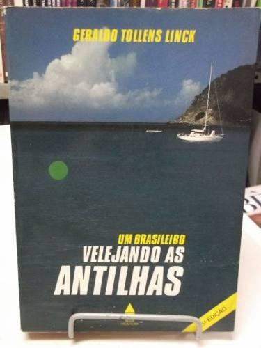 livro- um brasileiro velejando as antilhas- geraldo t. linck