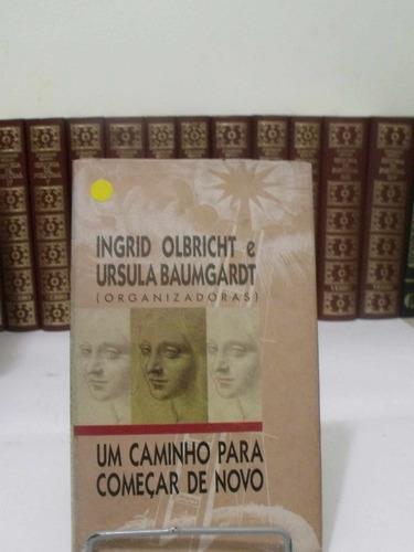 livro um caminho para começar de novo - olbricht/ baumgardt