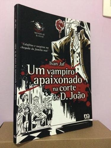 livro: um vampiro apaixonado na corte de d. joão ** ivan jaf