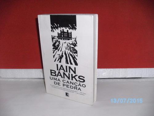 livro uma canção de pedra  iain banks record/1999 - 300 págs