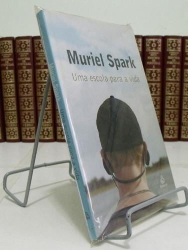 livro - uma escola para a vida - muriel spark