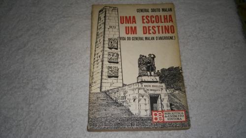 livro uma escolha um destino - general souto malan  ano 1977