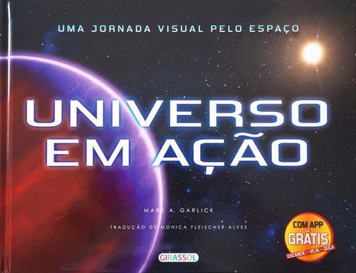 livro uma jornada visual pelo espaço - universo em ação