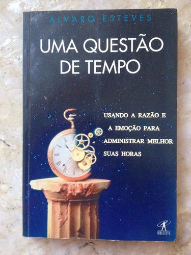 livro: uma questão de tempo - álvaro esteves