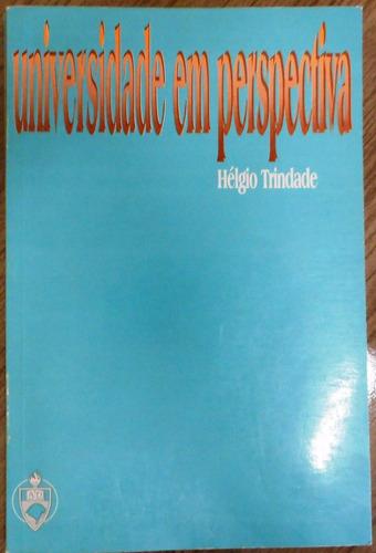 livro universidade em perspectiva - hélgio trindade ufrgs