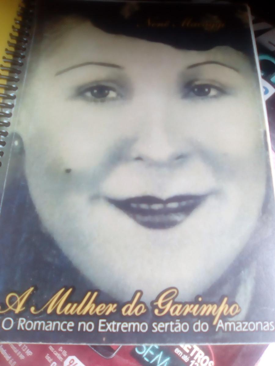 Livro Usado A Mulher Do Garimpo O Romance No Extremo Sertao