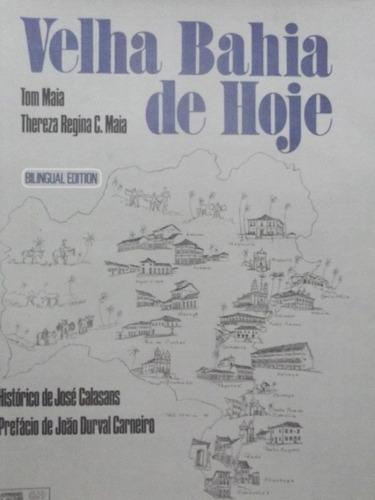 livro - velha bahia de hoje tom maia - thereza maia