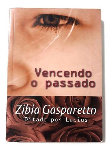 livro vencendo o passado zíbia gasparetto