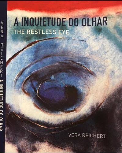 livro vera reichert: a inquietude do olhar/ the restless eye