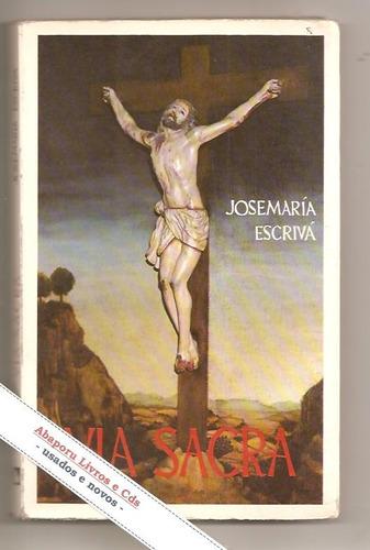 livro via sacra - josémaria escrivá