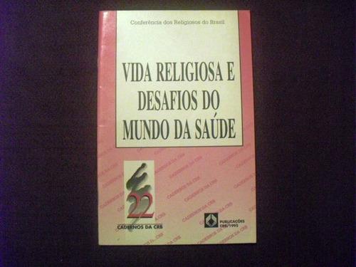 livro: vida religiosa e desafios do mundo da saúde