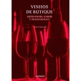 Livro Vinhos De Butique -artesanais-raros E Tradicionais