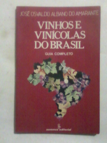 livro: vinhos e vinícolas do brasil - guia completo