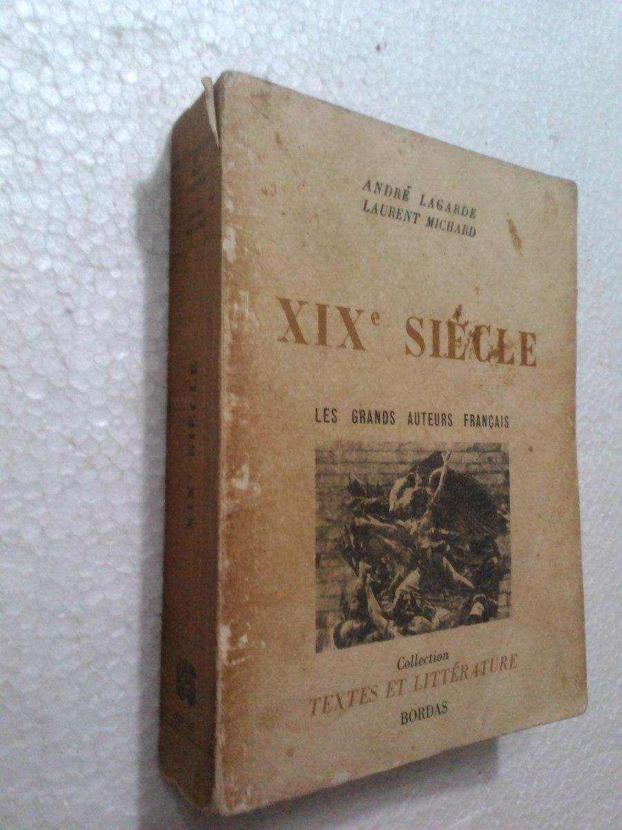 livro xix siècle les grands auteurs français - andré lagarde. Carregando  zoom.