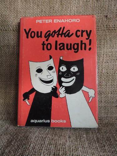 livro you gotta cry to laugh! peter enahoro - aquarius