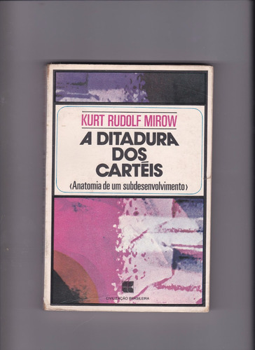 livro:a ditadura dos carteis - kurt rudolf mirow