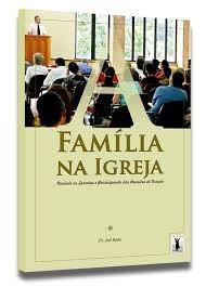 livros bíblicos reformados, a família na igreja