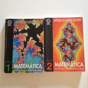 Livros Matemática Na Escola Segundo Grau Vol 1 E 2 C2
