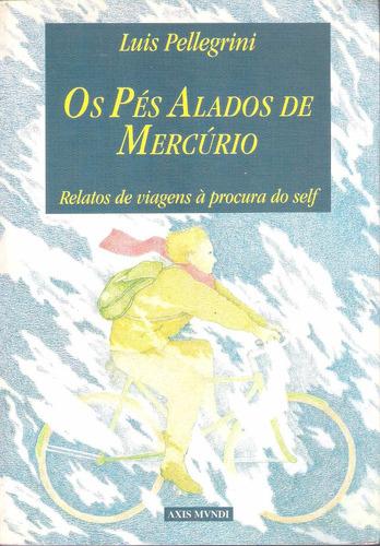 livros os pés alados de mercúrio  luis pellegrini