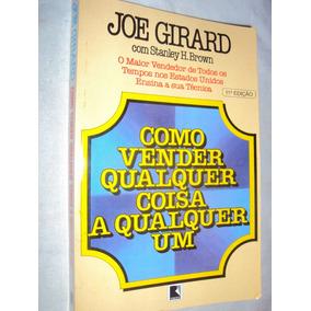 6dffefa04 Livro Como Vender Qualquer Coisa A Qualquer Um Joe Girard - Livros no  Mercado Livre Brasil