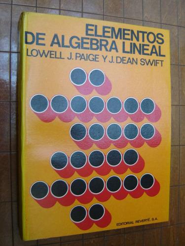 l.j.paige - j.d.swift, elementos de algebra lineal, 1967
