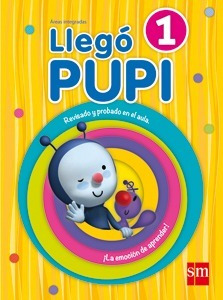 llego pupi 1 - areas integradas - ediciones sm