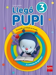 llego pupi 3 - areas integradas - ediciones sm