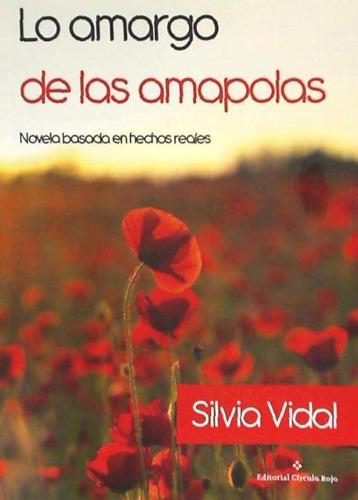 lo amargo de las amapolas(libro novela y narrativa)