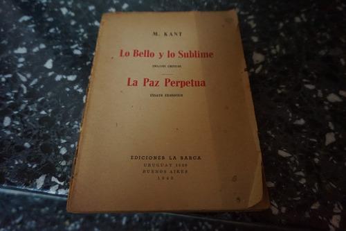 lo bello y lo sublime|la paz perpetua kant edición 1943