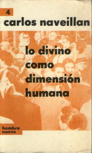 lo divino como dimensión humana - carlos naveillan