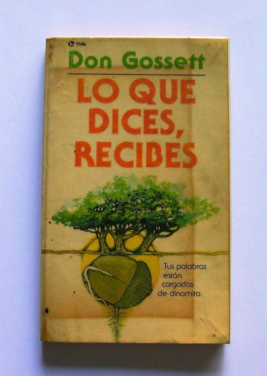 lo que dices recibes don gossett